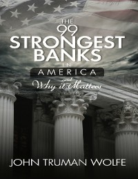 Cover The 99 Strongest Banks In America and Why It Matters