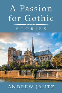 Cover A Passion for Gothic
