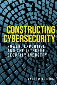 Cover Constructing cybersecurity