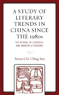 Cover A Study of Literary Trends in China Since the 1980s