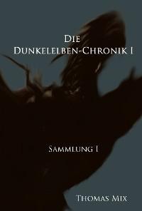 Cover Die Dunkelelben-Chronik I