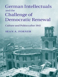 Cover German Intellectuals and the Challenge of Democratic Renewal