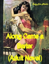 Cover Along Came a Barter (Adult Novel)