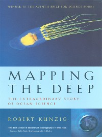 Cover Mapping the Deep: The Extraordinary Story of Ocean Science