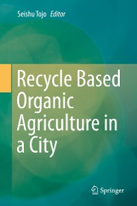 Cover Recycle Based Organic Agriculture in a City