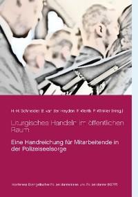 Cover Liturgisches Handeln im öffentlichen Raum