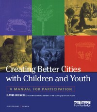 Cover Creating Better Cities with Children and Youth