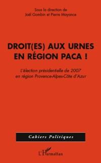Cover Droit(es) aux urnes en region paca - l'election presidentiel