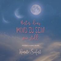 Cover Unter dem Mond zu sein - wie still