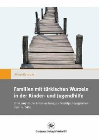 Cover Familien mit türkischen Wurzeln in der Kinder‐ und Jugendhilfe