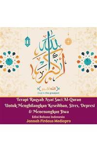 Cover Terapi Ruqyah Ayat Suci Al-Quran Untuk Menghilangkan Kesedihan, Stres, Depresi Dan Menenangkan Jiwa Edisi Bahasa Indonesia