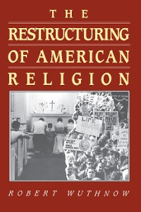 Cover The Restructuring of American Religion
