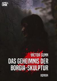 Cover DAS GEHEIMNIS DER BORGIA-SKULPTUR