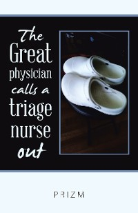 Cover The Great Physician Calls a Triage Nurse Out