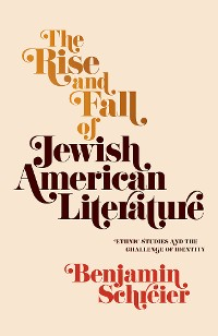 Cover The Rise and Fall of Jewish American Literature