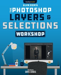 Cover The Photoshop Layers and Selections Workshop