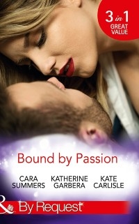 Cover Bound By Passion: No Desire Denied / One More Kiss / Second-Chance Seduction (Mills & Boon By Request)