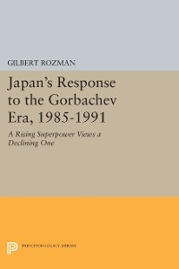 Cover Japan's Response to the Gorbachev Era, 1985-1991