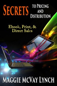 Cover Secrets to Pricing and Distribution: Ebook, Print and Direct Sales
