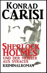 Cover Sherlock Holmes und der Meister aus Syracus