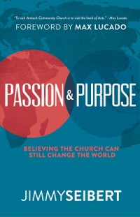 Cover Passion & Purpose: Believing the Church Can Still Change the World
