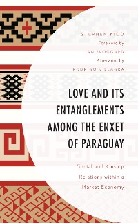 Cover Love and its Entanglements among the Enxet of Paraguay