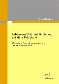 Cover Lebensqualität und Wohlstand auf dem Prüfstand: Warum die Deutschen so reich und dennoch so arm sind