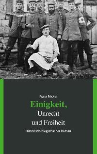 Cover Einigkeit, Unrecht und Freiheit