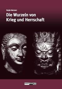 Cover Die Wurzeln von Krieg und Herrschaft