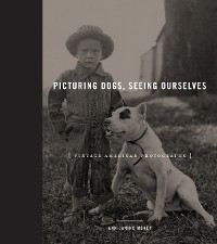 Cover Picturing Dogs, Seeing Ourselves