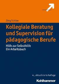 Cover Kollegiale Beratung und Supervision für pädagogische Berufe