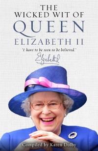 Cover Wicked Wit of Queen Elizabeth II
