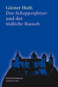 Cover Der Schoppenfetzer und der tödliche Rausch