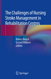 Cover The Challenges of Nursing Stroke Management in Rehabilitation Centres