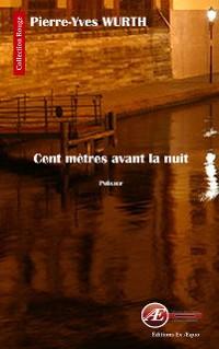 Cover Cent mètres avant la nuit