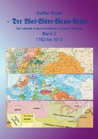 Cover Der Was-Wäre-Wenn-Atlas - Band 2 - 1782 bis 1913