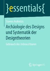 Cover Archäologie des Designs und Systematik der Designtheorien