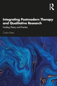 Cover Integrating Postmodern Therapy and Qualitative Research