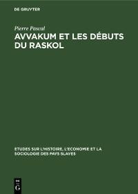 Cover Avvakum et les débuts du raskol