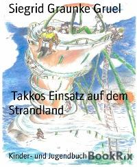 Cover Takkos Einsatz auf dem Strandland
