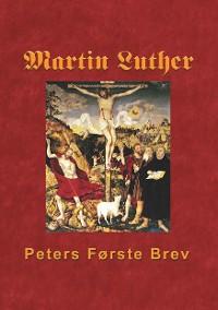 Cover Martin Luther - Peters Første Brev