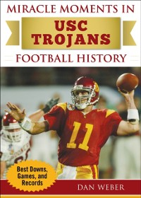 Cover Miracle Moments in USC Trojans Football History