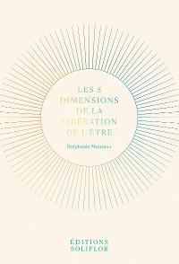 Cover Les 5 Dimensions de la Libération de l'Être