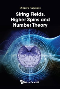 Cover String Fields, Higher Spins and Number Theory