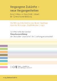 Cover Vergangene Zukünfte - neue Vergangenheiten