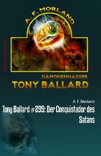 Cover Tony Ballard #299: Der Conquistador des Satans