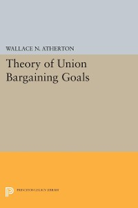 Cover Theory of Union Bargaining Goals