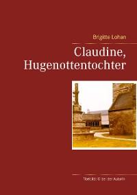 Cover Claudine, Hugenottentochter
