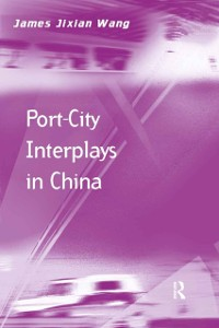 Cover Port-City Interplays in China