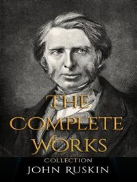Cover John Ruskin: The Complete Works